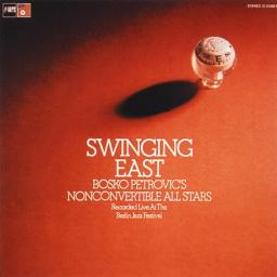 1973 Bosko Petrovic & Nonconvertible All Stars - Swinging East (2015) {MPS} [24-88,2]