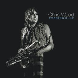 2017 Chris Wood - Evening Blue {HiddenMasters HM3019} [4CD]