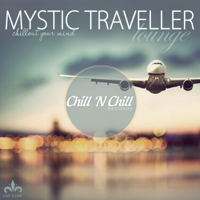 2017 VA - Mystic Traveller Lounge (Chillout Your Mind) {Chill 'N Chill CNC007} [WEB]