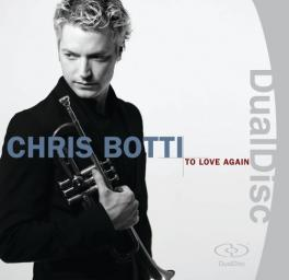 2005 Chris Botti - To Love Again: The Duets {Columbia ‎82876783502} [16-48]