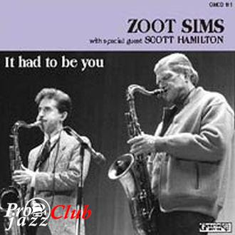 (Cool, Mainstream Jazz) Zoot Sims with special guest Scott Hamilton - It Had To Be You {1984} - 2000, FLAC (image+.cue), lossless