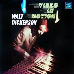 1968 Walt Dickerson - Vibes in Motion (2020) {Audio Fidelity} [24-48]