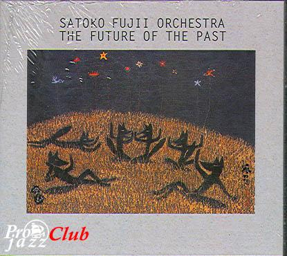(contemporary jazz, avantgarde) Satoko Fujii Orchestra - The Future Of The Past - 2003, FLAC (image+.cue), lossless