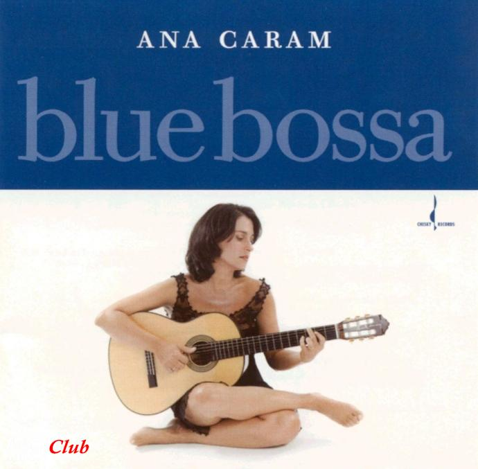 2002 Ana Caram - Blue Bossa {Chesky HD090368022660} [24-96]