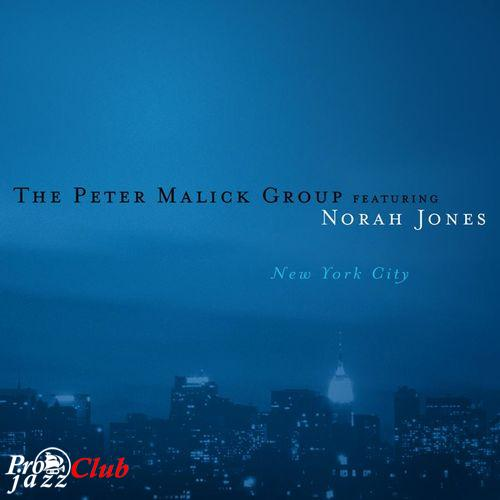 2003-2005 Peter Malick Group feat. Norah Jones - New York City + The Chill Album (2CD) [MP3, 320 kbps]