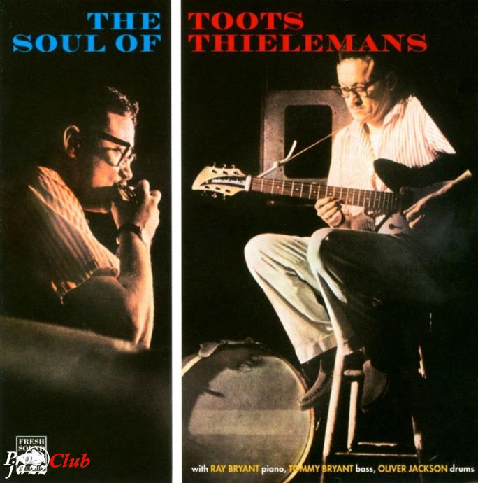 1959 Toots Thielemans - The Soul of Toots Thielemans (2010) {Fresh Sound FSR 1651}