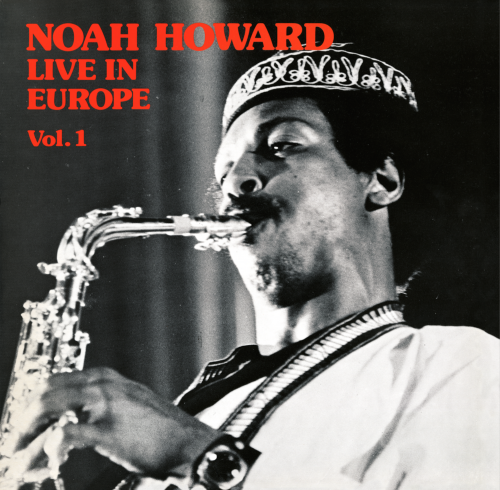 1975 Noah Howard - Live In Europe, Vol . 1 {Sconsolato ‎SCO001} [24-96]