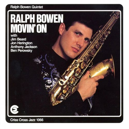 1992 Ralph Bowen Quintet - Movin' On {Criss Cross Jazz 1066} [mp3, 320]