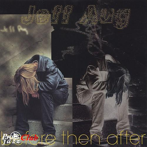 (Funk / Soul, Psychedelic) [WEB] Jeff Aug - Before Then After - 1998, FLAC (tracks), lossless