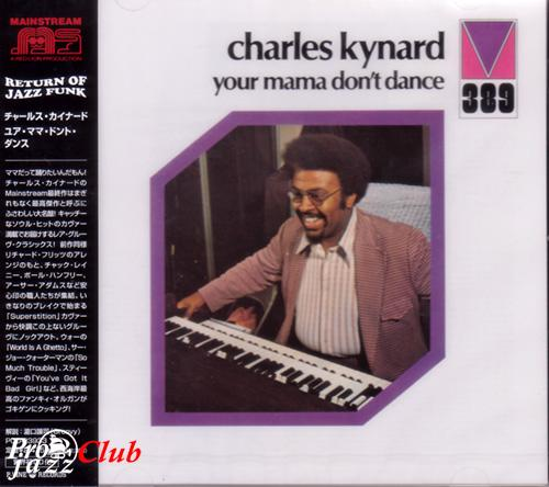 (Funk, Soul-Jazz) [CD] Charles Kynard - Your Mama Don't Dance - 1973 (2007 Japan Edition), FLAC (tracks+.cue), lossless