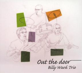 2007 Billy Ward Trio - Out The Door {DrumPike 986287}