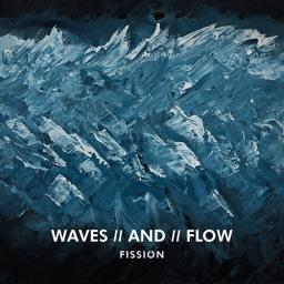 2019 Fission - Waves And Flow [24-48]