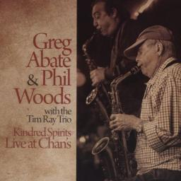 2016 Greg Abate & Phil Woods with the Tim Ray Trio - Kindred Spirits: Live At Chan's {Whaling City WCS 077}