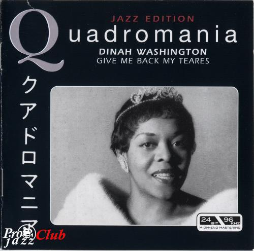 (Vocal Jazz) Dinah Washington - Give Me Back My Tears (4CDs, Quadromania) - 2005, FLAC (image+.cue), lossless