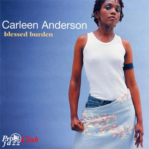 (Soul/Funk,Electric Blues,Acid Jazz) [CD] Carleen Anderson (Young Disciples) - Blessed Burden - 1998, FLAC (image+.cue), lossless