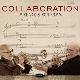 2018 Mike Vax & Ron Romm - Collaboration {Summit DCD 713} [CD]