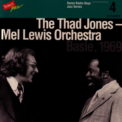1969 The Thad Jones - Mel Lewis Orchestra - Swiss Radio Days Jazz Series: Basle, Vol.4 (1995) {TCB} [WEB]