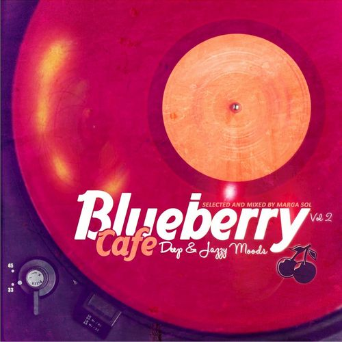 2016 VA - Blueberry Cafe, Vol. 2 (Deep & Jazzy House Moods by Marga Sol) {M-Sol} [WEB]