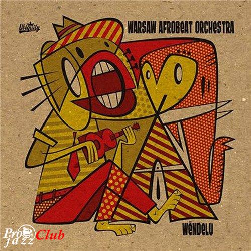 (Afrobeat, Funk, Jazz) [WEB] Warsaw Afrobeat Orchestra - Wendelu - 2015, FLAC (tracks), lossless