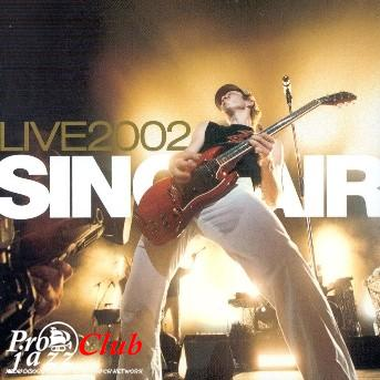 (French Funk) Sinclair - LIVE2002 (Live 2002 a l'Olympia), 2CD - 2003, WAVPack (image+.cue), lossless