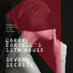 2017 Larry Coryell's 11th House - Seven Secrets {Savoy Jazz} [24-96]