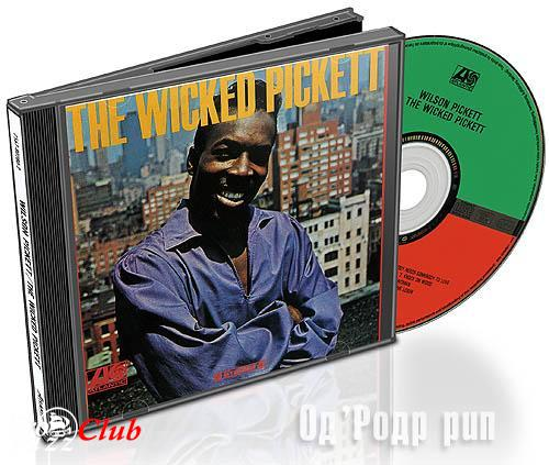 (Deep Soul/Southern Soul) Wilson Pickett — The Wicked Pickett (1966) - 2002, FLAC (image+.cue), lossless