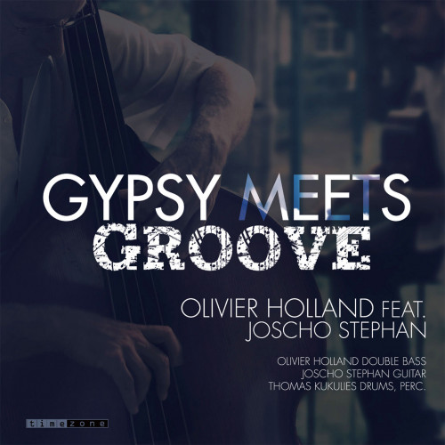 2016 Olivier Holland feat. Joscho Stephan - Gypsy Meets Groove {Timezone} [24-44,1]