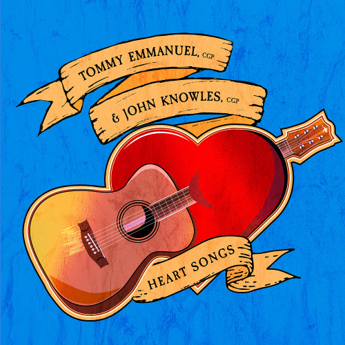 2019 Tommy Emmanuel, CGP & John Knowles, CGP - Heart Songs {CGP Sounds} [24-44,1]