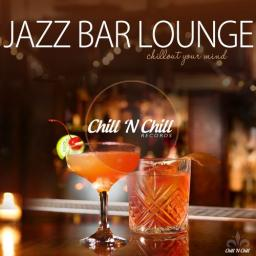 2018 VA - Jazz Bar Lounge (Chillout Your Mind) {Chill 'N Chill} [WEB]