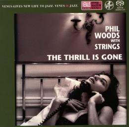 [SACD-R][OF] Phil Woods With Strings (feat. Bill Charlap) - The Thrill is Gone - 2014 (Jazz, Post Bop, Contemporary Jazz, Easy Listening)