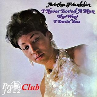 (Soul) [CD] Aretha Franklin - I Never Loved A Man The Way I Love You (Japan) - 1967, FLAC (image+.cue), lossless