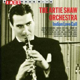1990 The Artie Shaw Orchestra - Indian Love Call {Jazz Hour JHR73535} [mp3, 320]