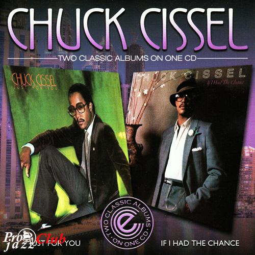(Soul, R&B) [CD] Chuck Cissel - Just For You (1979) + If I Had The Chance (1982) [2in1] - 2014, FLAC (tracks+.cue), lossless