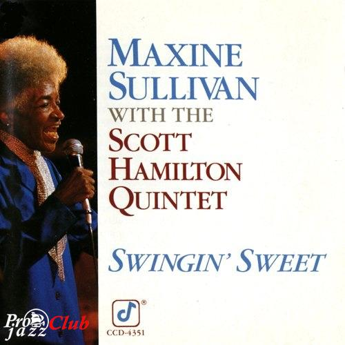 (Vocal Jazz, Live) Maxine Sullivan with Scott Hamilton Quintet - Swingin' Sweet - 1988, FLAC (image+.cue), lossless