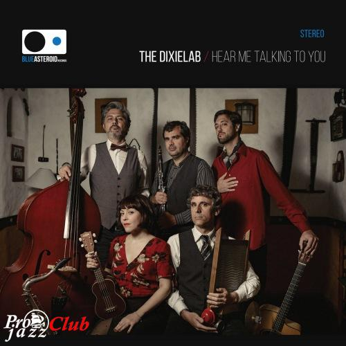 (Vocal Jazz, Swing, Dixieland) [WEB] The Dixielab - Hear Me Talking to You - 2018, FLAC (tracks), lossless