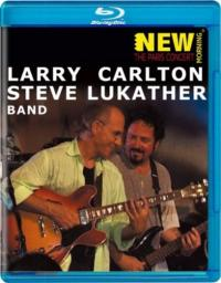 2010 Larry Carlton, Steve Lukather Band - The Paris Concert [Blu-ray]