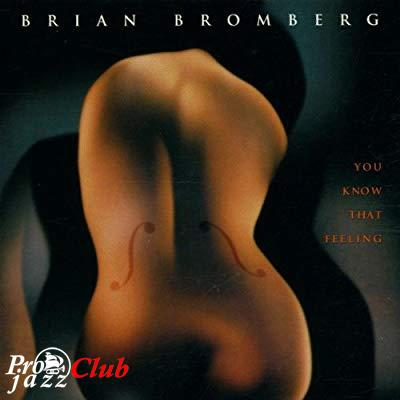 (Smooth Jazz) Brian Bromberg - You Know That Feeling - 1998, APE (image + .cue), lossless