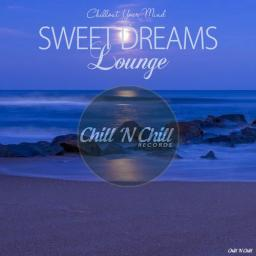 2018 VA - Sweet Dreams Lounge (Chillout Your Mind) {Chill 'N Chill} [WEB]