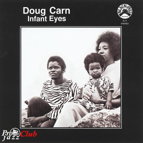 (Soul-Jazz) [CD] Doug Carn - Infant Eyes - 1971 (2012 Japan Edition), FLAC (tracks+.cue), lossless