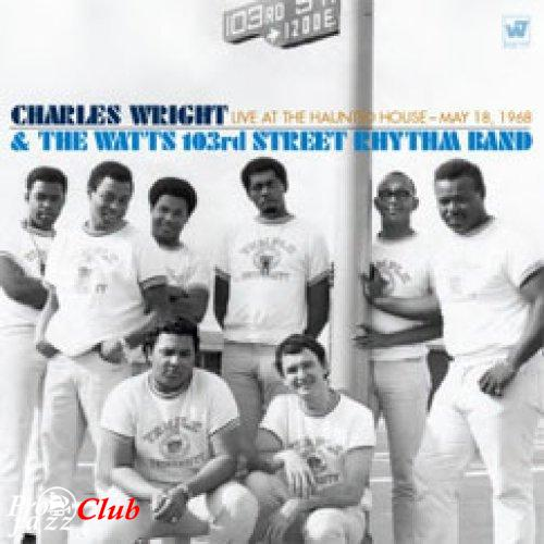 (Rhythm & Blues, Soul, Funk) [CD] Charles Wright & The Watts 103rd Street Rhythm Band - Live At The Haunted House : May 18, 1968 - 2008 (2CD Limited Edition), FLAC (tracks+.cue), lossless