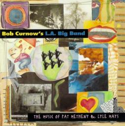 (Post-Bop, Big Band) [CD] Bob Curnow's L.A. Big Band - The Music Of Pat Metheny And Lyle Mays - 1994, FLAC (tracks+.cue), lossless