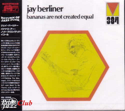 (Jazz-Funk) [CD] Jay Berliner - Bananas Are Not Created Equal - 1972 (2007 Japan Edition), FLAC (tracks+.cue), lossless