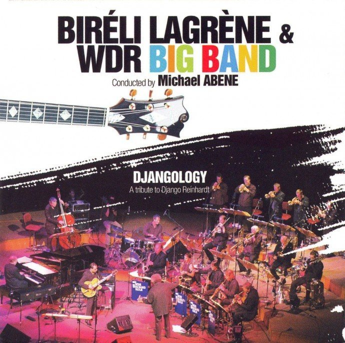 2006 Bireli Lagrene & WDR Big Band - Djangology