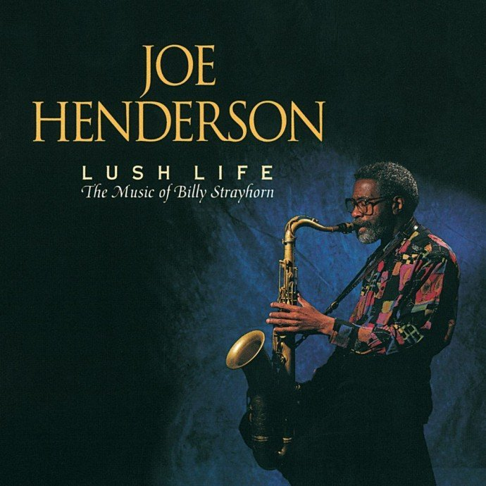 1992 Joe Henderson - Lush Life: The Music Of Billy Strayhorn