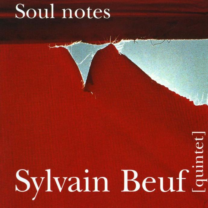 2007 Sylvain Beuf - Soul Notes