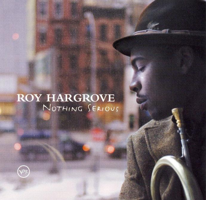2006 Roy Hargrove - Nothing Serious