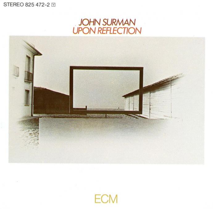 1979 (1991) John Surman - Upon Reflection