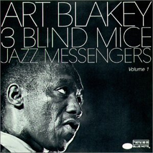 1962 (1990) Art Blakey & The Jazz Messengers - Three Blind Mice (2CD)