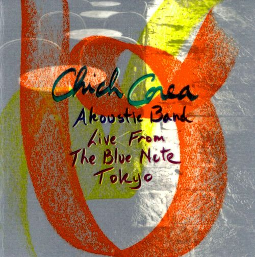 2000 Chick Corea's Akoustic Band - Live From The Blue Note Tokyo