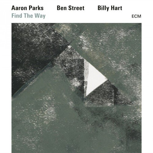 2017 Aaron Parks, Ben Street, Billy Hart - Find The Way